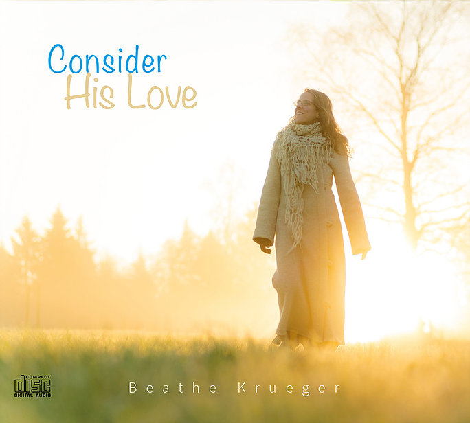CD-Produktion «Consider His Love» von Beathe Krueger